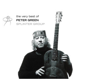 The Very Best Of Peter Green Splinter Group