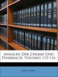 Annalen Der Chemie Und Pharmacie, BAND CXV