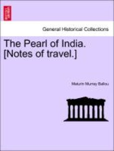 The Pearl of India. [Notes of travel.]