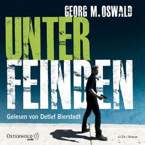 Georg M.Oswald: Unter Feinden