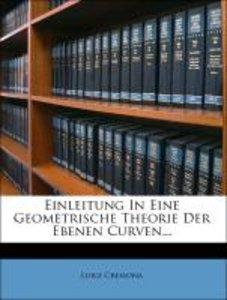 Einleitung in eine geometrische Theorie der ebenen Curven.