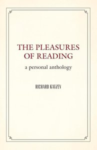 The Pleasures of Reading: A Personal Anthology