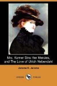 Mrs. Korner Sins Her Mercies and the Love of Ulrich Nebendahl (D