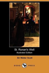St. Ronan's Well (Illustrated Edition) (Dodo Press)