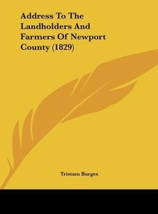 Address To The Landholders And Farmers Of Newport County (1829)