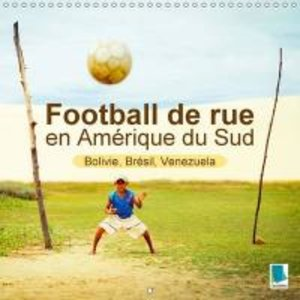 Football de rue en Amérique du Sud - Bolivie, Brésil, Venezuela