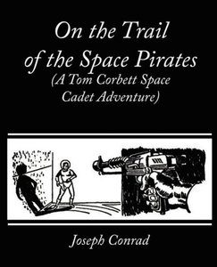 On the Trail of the Space Pirates (A Tom Corbett Space Cadet Adv