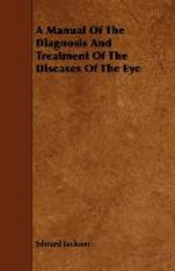 A Manual Of The Diagnosis And Treatment Of The Diseases Of The E
