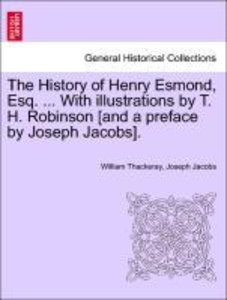 The History of Henry Esmond, Esq. ... With illustrations by T. H