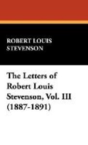 The Letters of Robert Louis Stevenson, Vol. III (1887-1891)