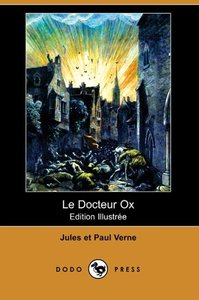 Le Docteur Ox (Edition Illustree) (Dodo Press)