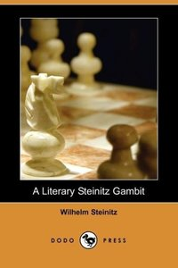 A Literary Steinitz Gambit (Dodo Press)