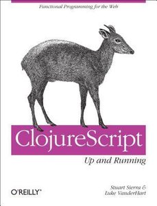 ClojureScript: Up and Running