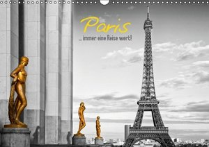 Paris ...immer eine Reise wert! (CH - Version) (Wandkalender 201