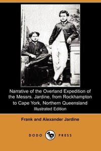 Narrative of the Overland Expedition of the Messrs. Jardine, fro
