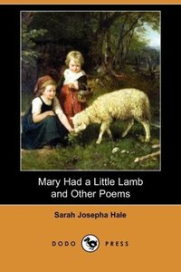 Mary Had a Little Lamb and Other Poems (Dodo Press)