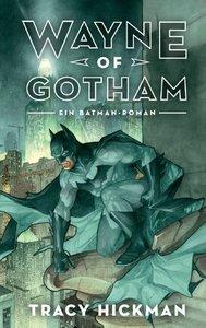 Wayne of Gotham - Ein Batman-Roman