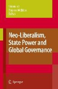 Neo-Liberalism, State Power and Global Governance