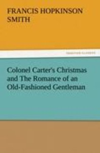 Colonel Carter's Christmas and The Romance of an Old-Fashioned G