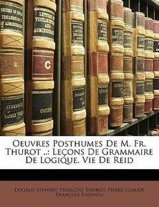 Oeuvres Posthumes De M. Fr. Thurot ..: Leçons De Grammaire De Lo