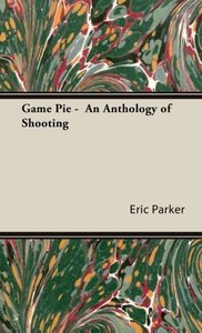 Game Pie - An Anthology of Shooting