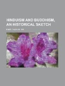 Hinduism and Buddhism, An Historical Sketch Volume 2
