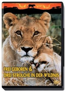 Frei geboren / Drei Strolche in der Wildnis. DVD-Video