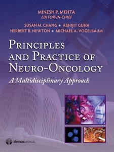 Principles and Practice of Neuro-Oncology: A Multidisciplinary A