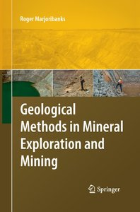 Geological Methods in Mineral Exploration and Mining