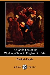 The Condition of the Working-Class in England in 1844 (Dodo Pres