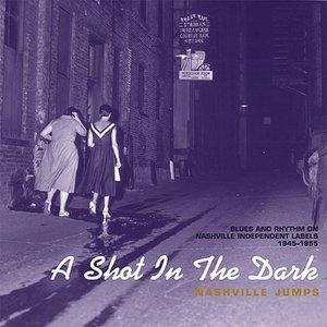 A Shot in the Dark - Nashville Jumps