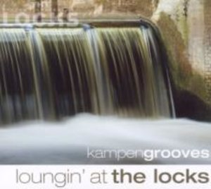 Kampengrooves-Loungin At The Locks