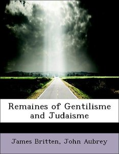 Remaines of Gentilisme and Judaisme