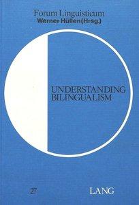 Understanding Bilingualism