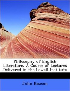 Philosophy of English Literature, A Course of Lectures Delivered
