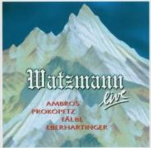 Watzmann Live 2005