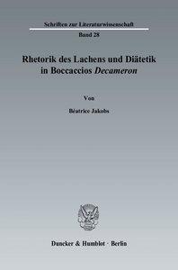 Rhetorik des Lachens und Diätetik in Boccaccios Decameron