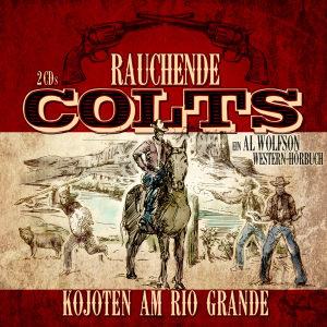 Rauchende Colts: Kojoten am Rio Grande