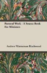 Pastoral Work - A Source Book For Ministers
