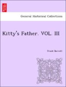 Kitty's Father. VOL. III