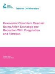 Hexavalent Chromium Removal Using Anion Exchange and Reduction w