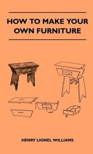 How To Make Your Own Furniture