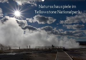 Friederich, R: Naturschauspiele im Yellowstone Nationalpark