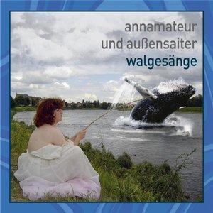 Walgesänge