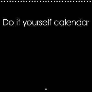 Do it yourself calendar - black edition (Wall Calendar 2015 300