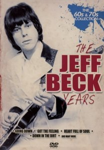 The Jeff Beck Years-The 60s & 70s Collection
