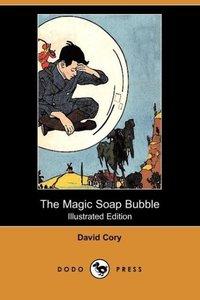 The Magic Soap Bubble (Illustrated Edition) (Dodo Press)