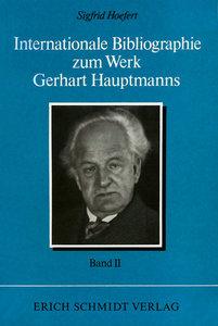 Internationale Bibliographie zum Werk Gerhart Hauptmanns II. Ban