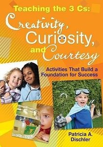 Teaching the 3 CS: Creativity, Curiosity, and Courtesy: Activiti