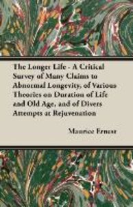 The Longer Life - A Critical Survey of Many Claims to Abnormal L